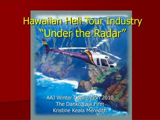 "Hawaiian Heli-Tour Industry ""Under the Radar"""