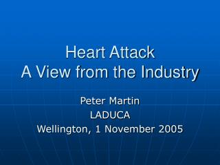 Heart Attack A View from the Industry
