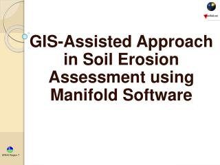GIS-Assisted Approach in Soil Erosion Assessment using Manifold Software