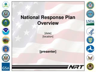 National Response Plan Overview [date] [location] [presenter]