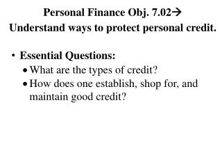 Personal Finance Obj. 7.02  Understand ways to protect personal credit.
