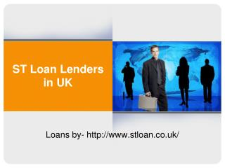 ST Loan Lenders in UK