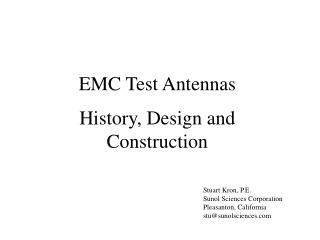 EMC Test Antennas History, Design and Construction