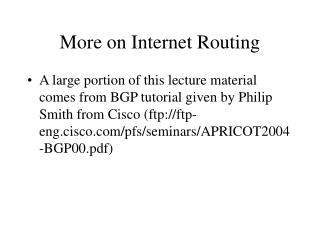 More on Internet Routing
