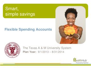 Flexible Spending Accounts 		The Texas A & M University System