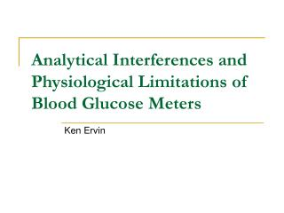 Analytical Interferences and Physiological Limitations of Blood Glucose Meters