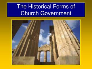 The Historical Forms of Church Government