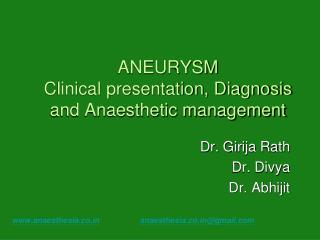 ANEURYSM Clinical presentation, Diagnosis and Anaesthetic management