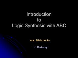 Introduction  to  Logic Synthesis with ABC
