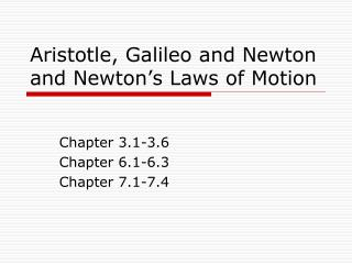Aristotle, Galileo and Newton and Newton's Laws of Motion