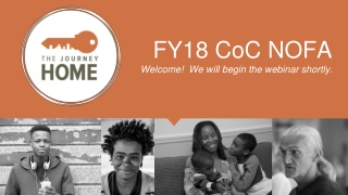 FY18 CoC NOFA Welcome! We will begin the webinar shortly.