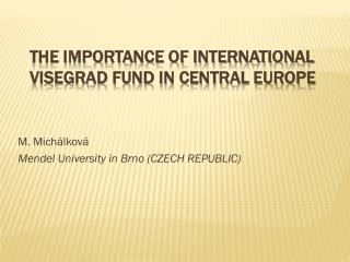 THE IMPORTANCE OF INTERNATIONAL VISEGRAD FUND IN CENTRAL EUROPE