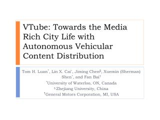VTube : Towards the Media Rich City Life with Autonomous Vehicular Content Distribution