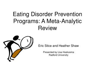 Eating Disorder Prevention Programs: A Meta-Analytic Review
