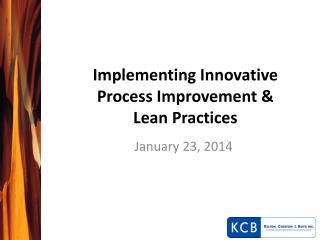 Implementing Innovative Process Improvement & Lean Practices