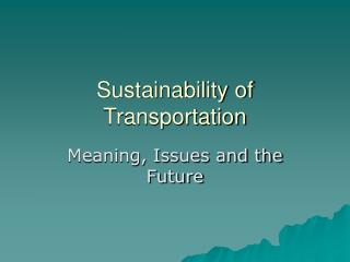 Sustainability of Transportation