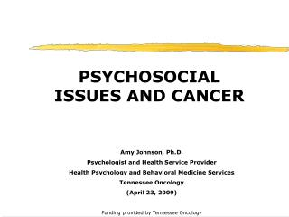 PSYCHOSOCIAL ISSUES AND CANCER