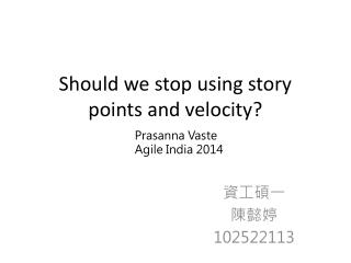 Should we stop using story points and velocity?