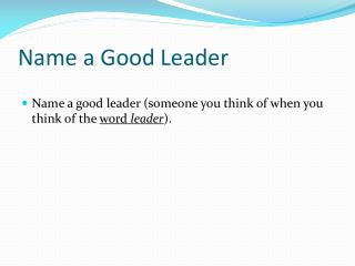 Name a Good Leader