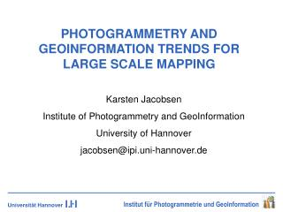 PHOTOGRAMMETRY AND GEOINFORMATION TRENDS FOR  LARGE SCALE MAPPING