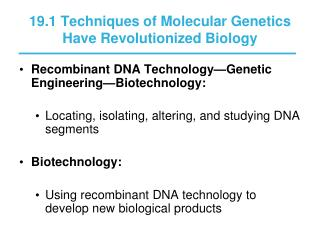 19.1 Techniques of Molecular Genetics Have Revolutionized Biology
