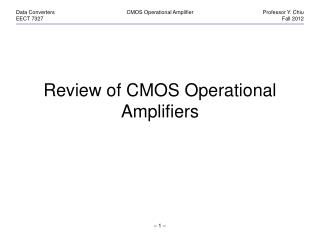 Review of CMOS Operational  Amplifiers