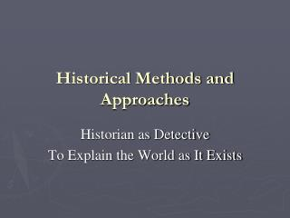 Historical Methods and Approaches