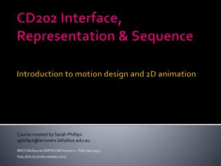 CD202 Interface, Representation & Sequence Introduction to motion design and 2D animation