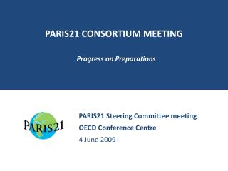 PARIS21 CONSORTIUM MEETING Progress on Preparations