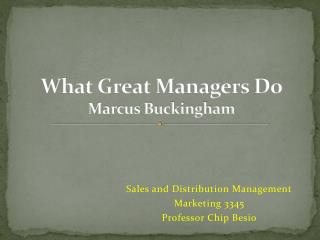 What Great Managers Do Marcus Buckingham