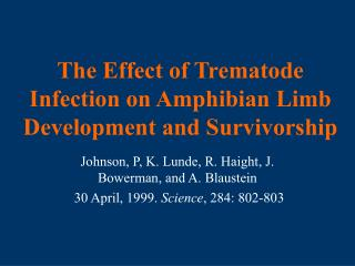 The Effect of Trematode Infection on Amphibian Limb Development and Survivorship
