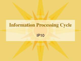 Information Processing Cycle