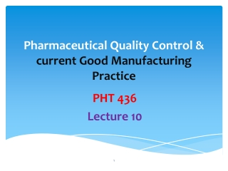 Pharmaceutical Quality Control & current Good Manufacturing Practice