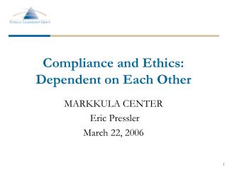 Compliance and Ethics: Dependent on Each Other