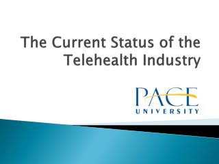 The Current Status of the  Telehealth  Industry