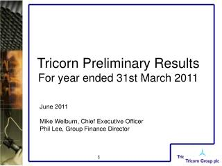 Tricorn Preliminary Results For year ended 31st March 2011