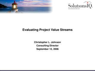 Evaluating Project Value Streams