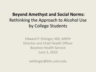 Beyond Amethyst and Social Norms:   Rethinking the Approach to Alcohol Use by College Students