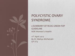 Polycystic Ovary Syndrome A  s ummary of RCOG Green-top guideline