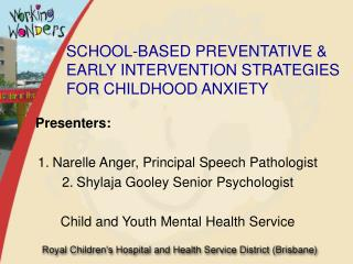 SCHOOL-BASED PREVENTATIVE & EARLY INTERVENTION STRATEGIES FOR CHILDHOOD ANXIETY