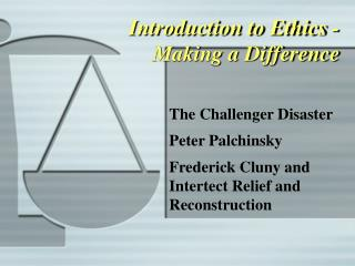 Introduction to Ethics - Making a Difference