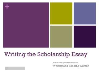 Writing the Scholarship Essay