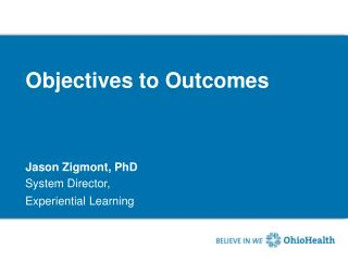 Objectives to Outcomes