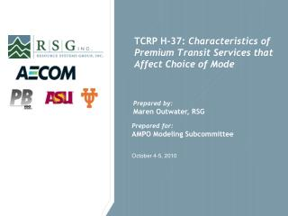 TCRP H-37:  Characteristics of Premium Transit Services that Affect Choice of Mode