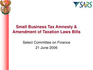 Small Business Tax Amnesty & Amendment of Taxation Laws Bills