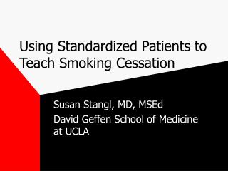 Using Standardized Patients to Teach Smoking Cessation
