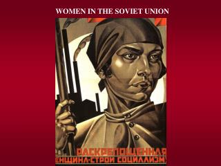 WOMEN IN THE SOVIET UNION