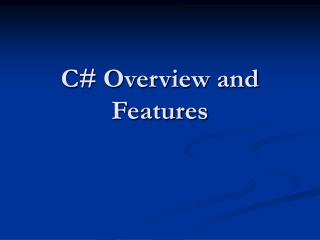 C# Overview and Features