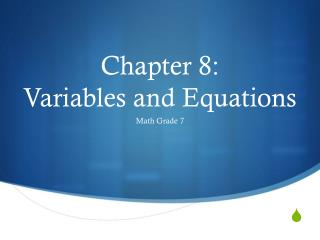 Chapter 8:  Variables  and  Equations