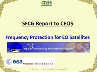 SFCG Report to CEOS Frequency Protection for EO Satellites